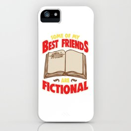 Bookworm Some Of My Best Friends Are Fictional iPhone Case