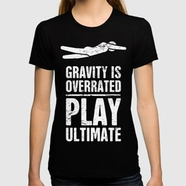Gravity | Funny Ultimate Frisbee Player T-shirt