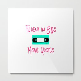 Fluent in 80s Movie Quotes Fun Cassette VCR Metal Print