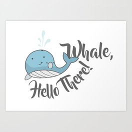 Whale, Hello There! Art Print