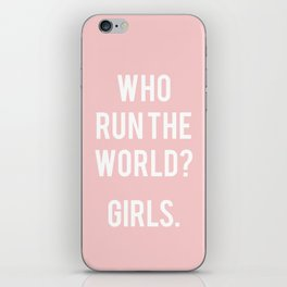 Who run the world? Girls iPhone Skin