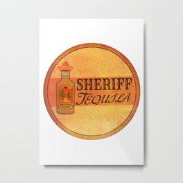 "Vintage Tequila ""Sheriff"" Metal Print"