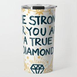As Strong As A Diamond Travel Mug