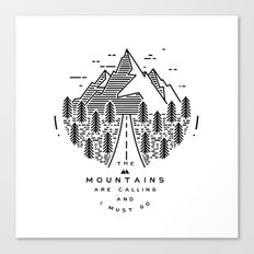 The mountains are calling and I must go- Nordic Canvas Print