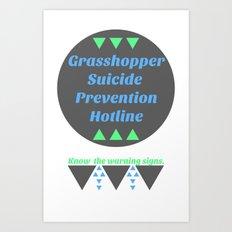 Grasshopper Suicide Prevention  Art Print