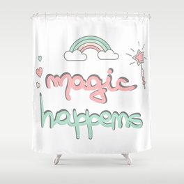 cute hand drawn lettering magic happens with magic wand, rainbow and hearts Shower Curtain