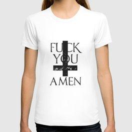 Fvck You Amen 2 T-shirt
