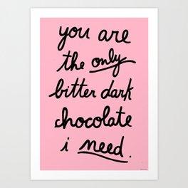 BITTER DARK CHOCOLATE Art Print
