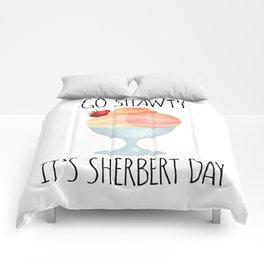 Go Shawty It's Sherbert Day Comforters