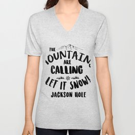 Mountains Are Calling Let it Snow Jackson Hole blk Unisex V-Neck