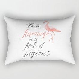 Be a Flamingo in a flock of pigeons art print Rectangular Pillow
