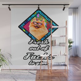 Fresh out of fucks to give  funny cute dog Wall Mural