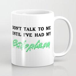 Don't Talk to Me Until I've Had My Ectoplasm Coffee Mug