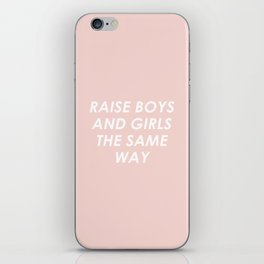 Raise Boys And Girls The Same iPhone Skin