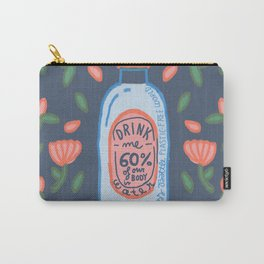 drink me - Remember to drink water, our body is 60% H2O Carry-All Pouch