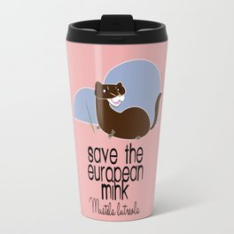 Save the European- mink! (with text) (FIEB) Travel Mug