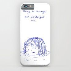 Being is Strange, But Wonderful Too Slim Case iPhone 6
