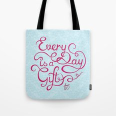 Every Day is a Gift II Tote Bag
