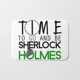 Time To Go And Be Sherlock Holmes Bath Mat
