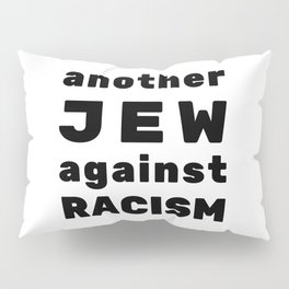 Another Jew Against RACISM - Jewish Activist Design Pillow Sham