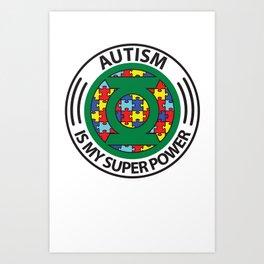 Autism is my superpower Art Print