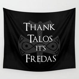 Thank Talos It's Fredas Wall Tapestry