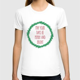 May your days be merry ... T-shirt