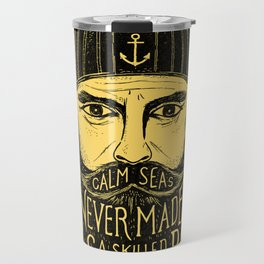 CALM SEAS NEVER MADE A SKILLED SAILOR Travel Mug