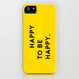 so happy to be soul happy_yellow iPhone Case