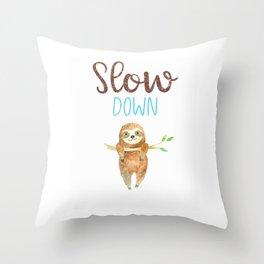 Slow Down Sloth (2) Throw Pillow