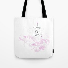 I have his heart Tote Bag