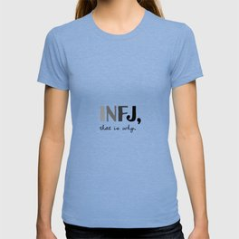 INFJ, that is why. Introvert Personality Type T-shirt