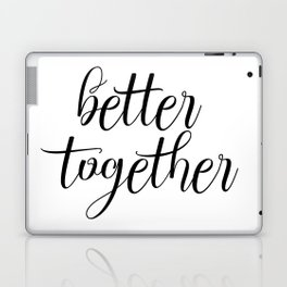 Better Together, Digital Print, Inspirational Quote Laptop & iPad Skin