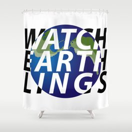 watch earthlings Shower Curtain