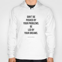 waldo Hoodies featuring Don't be pushed by your problems. Be led by your dreams. Quote by Ralph Waldo Emmerson by Amen
