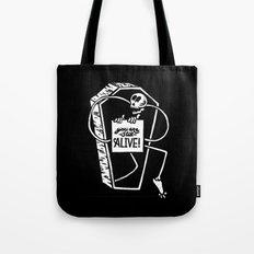 You Are Still Alive Tote Bag