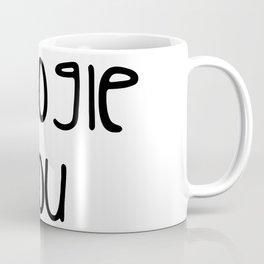 I g-ogle you Coffee Mug