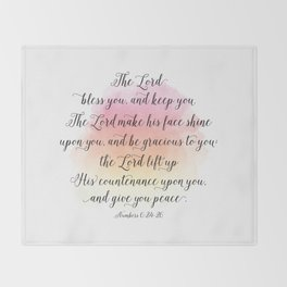 The Lord bless you, and keep you. The Lord make his face shine upon you, and be gracious to you Throw Blanket