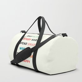 Good vibes quote, Eat plants, study hard, spend smart, work out, don't compare, be happy Duffle Bag