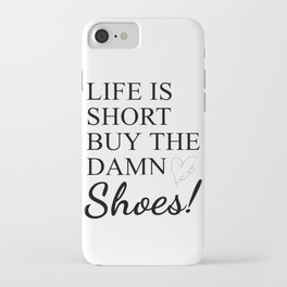 Buy The Damn Shoes iPhone Case
