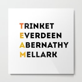 we're a team aren't we? Metal Print