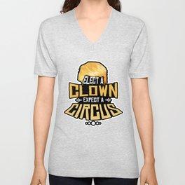 Elect A Clown Expect A Circus Anti Trump Design Unisex V-Neck