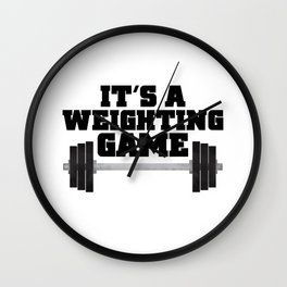 It's A Weighting Game Wall Clock