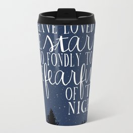 I have loved the stars Metal Travel Mug