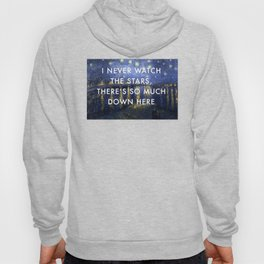 I Never Watch the Starry Night Hoody