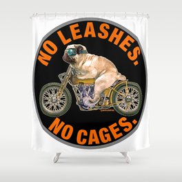 No Leashes, No Cages Pug Shower Curtain