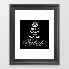 Keep Calm And Watch Pretty Little Liars - PLL Framed Art Print
