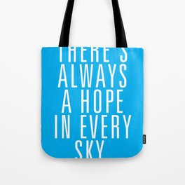 There's Always A Hope In Every Sky Tote Bag