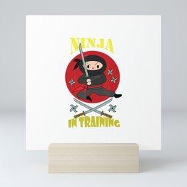 Ninja In Training Samurai Warrior Martial Arts T-Shirt Mini Art Print