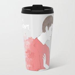 I won't. Travel Mug